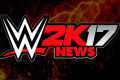 WWE 2K17 News: What Are The New Features Included In Patch 1.06?